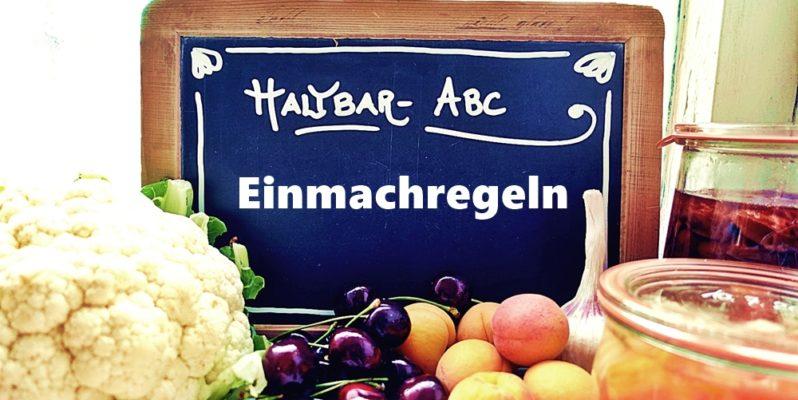 Tafel mit dem Text Haltbar-ABC, Einmachregeln